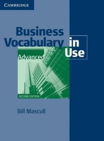 Bill Mascull - Business Vocabulary in Use: Advanced Second edition Book with answers (Деловой лексикон в действии)