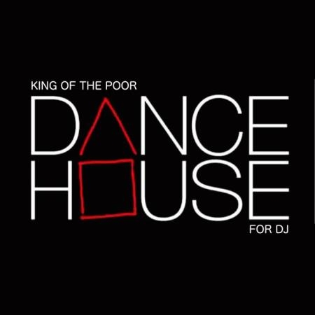 King Of The Poor - Dance House for Dj (2019)