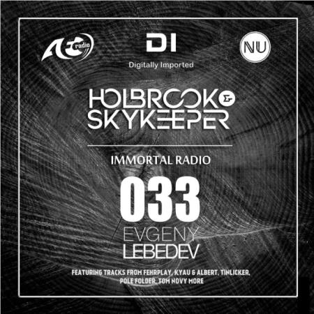 Holbrook & SkyKeeper - Immortal Radio 033 (2019-02-11)