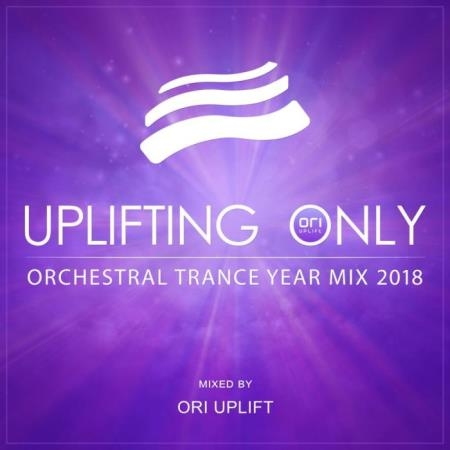Ori Uplift - Uplifting Only: Orchestral Trance Year Mix 2018 (2019)