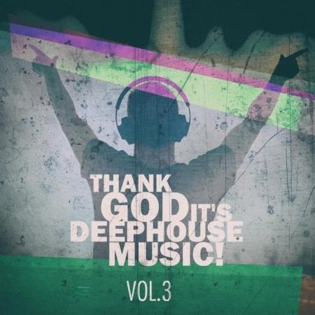 Thank God It's Deep House Music Vol. 3 (2019)