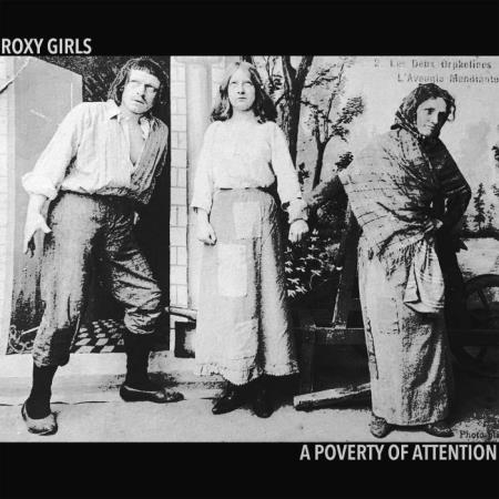 Roxy Girls - A Poverty of Attention (2019)
