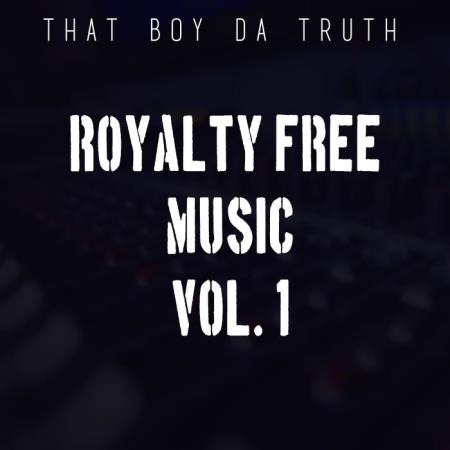 That Boy Da Truth - Royalty Free Music, Vol. 1 (2019)