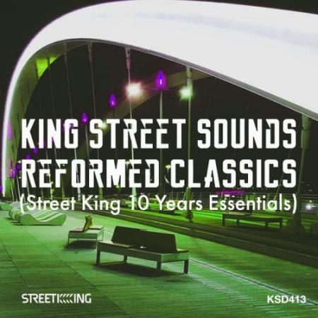 King Street Sounds Reformed Classics (Street King 10 Years Essentials) (2020) FLAC